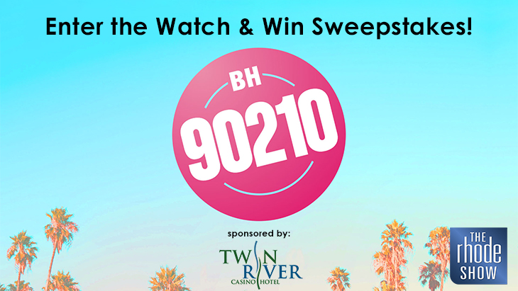 BH 90210 Watch & Win Sweepstakes | WPRI com