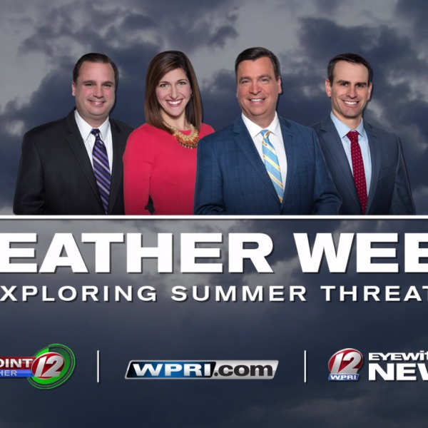 Weather Week: Exploring Summer Threats on WPRI.com