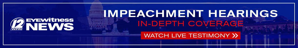 Impeachment Hearings Coverage on WPRI.com