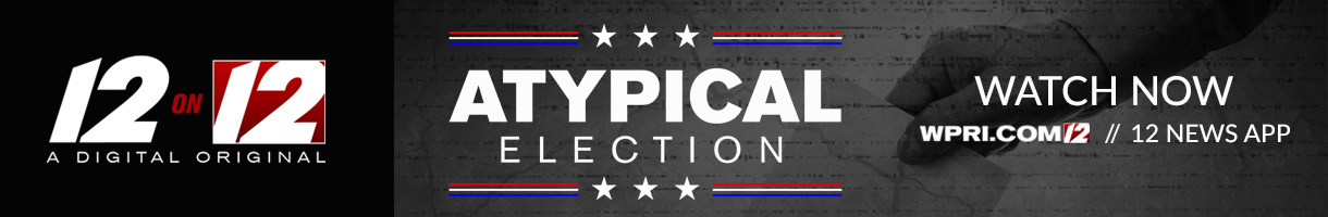 Watch 12 on 12: Atypical Election - Only on WPRI.com